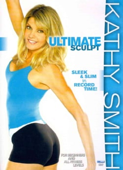 Kathy Smith: Ultimate Sculpt: Get Sleek & Slim in Record Time! (DVD)