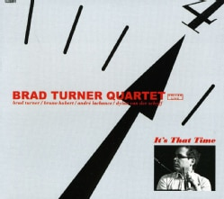 Brad Quartet Turner - It's That Time