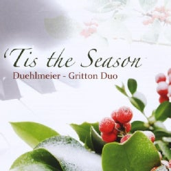 DUEHLMEIER-GRITTON DUO - 'TIS THE SEASON
