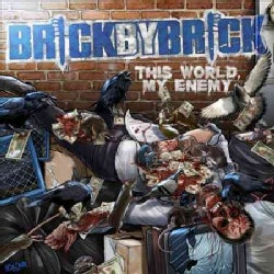 Brick By Brick - This World, My Enemy