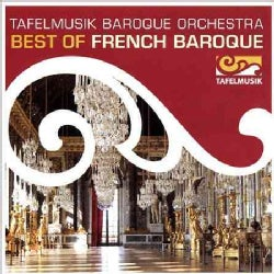 Tafelmusik Baroque Orchestra - Best of French Baroque