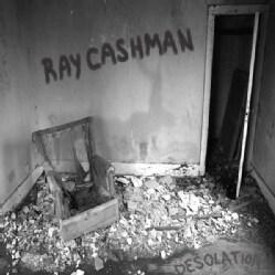 Ray Cashman - Desolation