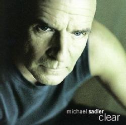 Michael Sadler - Clear