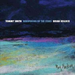 Tommy Smith - Whispering of The Stars