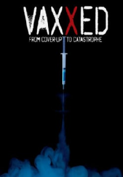 Vaxxed: From Cover-Up To Catastrophe (DVD)