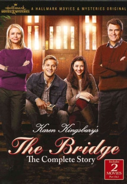 Karen Kingsbury's The Bridge: The Complete Story