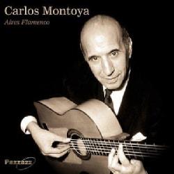 Carlos Montoya - Aires Flamenco