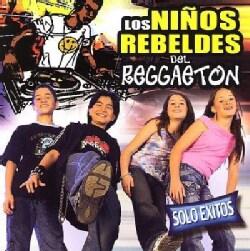 Ninos Rebeldes - Los Ninos Rebeldes Del Reggaeton