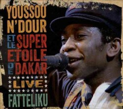 Youssou N'Dour - Fatteliku: Live from Athens