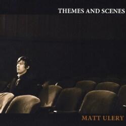 MATT ULERY - THEMES & SCENES