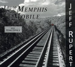 Jeff Rupert - From Memphis to Mobile