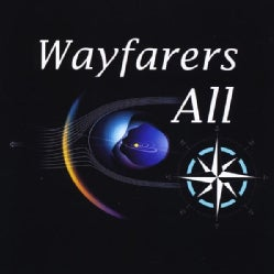WAYFARERS ALL - WAYFARERS ALL