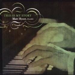 MATT HYZER - THIS IS MY STORY