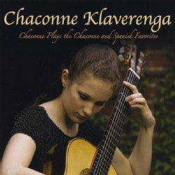 CHACONNE KLAVERENGA - CHACONNE PLAYS THE CHACONNE & SPANISH FAVORITES