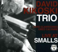David Trio Kikoski - Live at Smalls