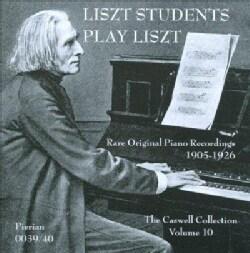 Franz Liszt - Liszt: Liszt Students Plays Liszt