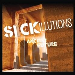SICK ILLUTIONS - ANCIENT FUTURE