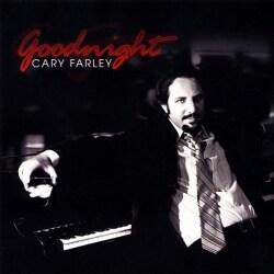 CARY FARLEY - GOODNIGHT