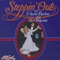 CHARLES & HIS ORCHESTRA BARLOW - STEPPIN' OUT
