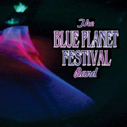 BLUE PLANET FESTIVAL BAND - BLUE PLANET FESTIVAL BAND