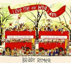 Brady Rymner - Love Me For Who I Am
