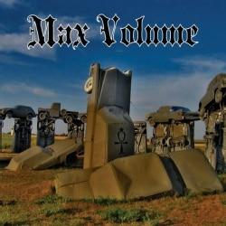 MAX VOLUME - MAX VOLUME