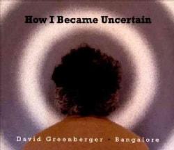 Bangalore - How I Became Uncertain