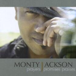 MONTY JACKSON - PRAYERS PROMISES PRAISES