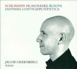 Jacob Greenberg - Jacob Greenberg Plays Schumann & Busoni