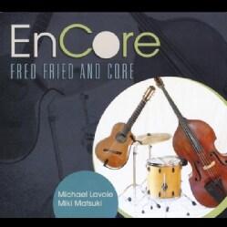 FRED FRIED & CORE - ENCORE