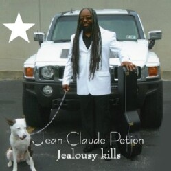 JEAN CLAUDE PETION - JEALOUSY KILLS
