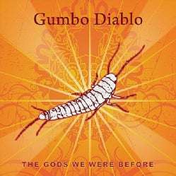 GUMBO DIABLO - GODS WE WERE BEFORE