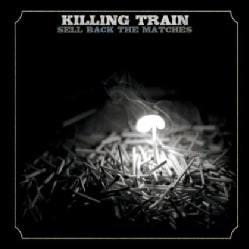 KILLING TRAIN - SELL BACK THE MATCHES