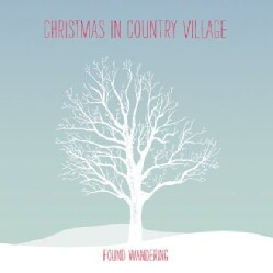 FOUND WANDERING - CHRISTMAS IN COUNTRY VILLAGE