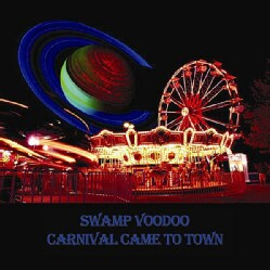 SWAMPVOODOO - CARNIVAL CAME TO TOWN