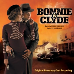 Original Broadway Cast - Bonnie & Clyde (OCR)