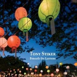 TONY STIKER - BENEATH THE LANTERNS