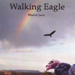 WALKING EAGLE - WALKING EAGLE