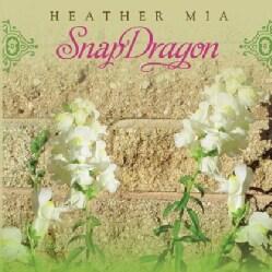 HEATHER MIA - SNAPDRAGON
