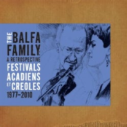 Balfa Family - Festivals Acadiens Et Creoles: 1977-2010