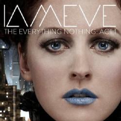 IAMEVE - EVERYTHING NOTHING: ACT 1