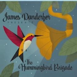 JAMES DANDERFER - HUMMINGBIRD BRIGADE