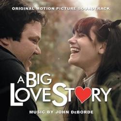 JOHN DEBORDE - A BIG LOVE STORY (ORIGINAL MOTION PICTURE SOUNDTRA