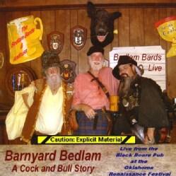 BEDLAM BARDS - BARNYARD BEDLAM: A COCK & BULL STORY