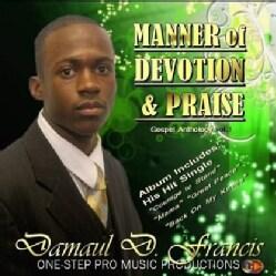 DAMAUL FRANCIS - VOL. 1-MANNER OF DEVOTION & PRAISE GOSPEL ANTHOLOG