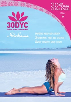 30DYC: 30 Day Yoga Challenge with Dashama: Disc 6 (DVD)