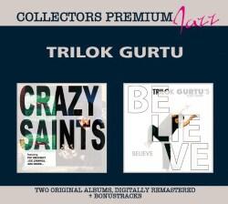 Trilok Gurtu - Crazy Saints/Believe