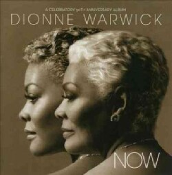Dionne Warwick - Now: A Celebratory 50th Anniversary Album