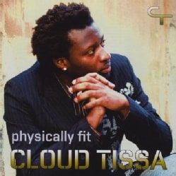 CLOUD TISSA - PHYSICALLY FIT