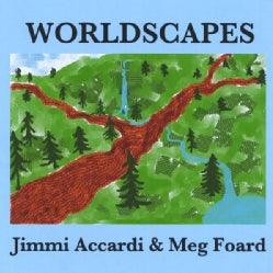 JIMMI & MEG FOARD ACCARDI - WORLDSCAPES